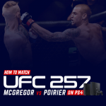 Watch UFC 257 on PS4