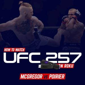 Watch UFC 257 on Roku