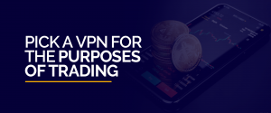 VPN for the Purposes of Trading