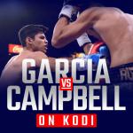 Watch Garcia vs Campbell on Kodi