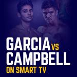Watch Garcia vs Campbell on Smart tv