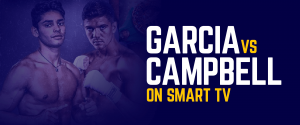 Watch Garcia vs Campbell on Smart tv