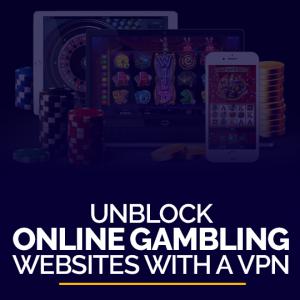 Unblock Online Gambling Websites