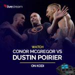 Watch Conor McGregor vs Dustin Poirier on Kodi