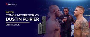 Watch Conor McGregor vs Dustin Poirier on Firestick