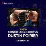 Watch Conor McGregor vs Dustin Poirier on Smart TV