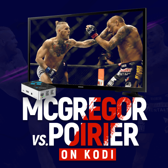 Watch McGregor Vs Poirier on Kodi