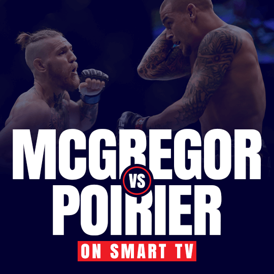 Watch McGregor vs Poirier on Smart TV