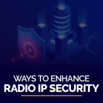 Ways to Enhance Radio IP Security