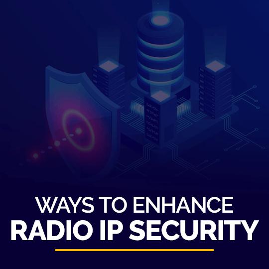 Ways to Enhance Radio IP Security