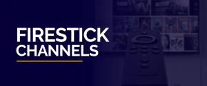 Firestick Channels