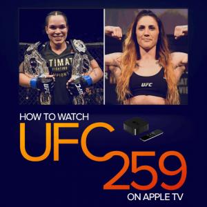 Watch UFC 259 on Apple TV