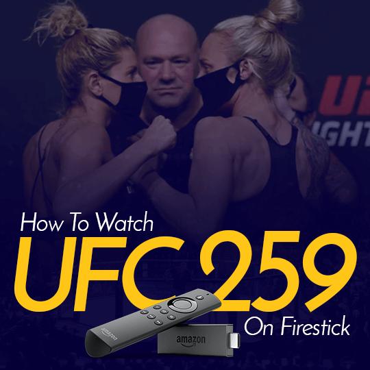 Watch UFC 259 on Firestick