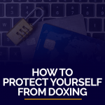 How to Protect Yourself from Doxing