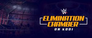 WWE Elimination Chamber on Kodi