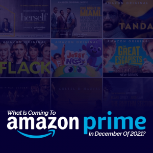 What Is Coming To Amazon Prime In 2021