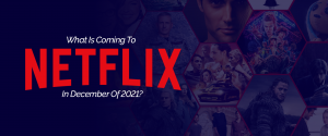 What's New on Netflix in 2021