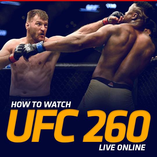 Watch UFC 260 Live Online