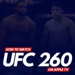 Watch UFC 260 on Apple TV