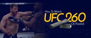 Watch UFC 260 on Firestick