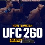 Watch UFC 260 on Roku