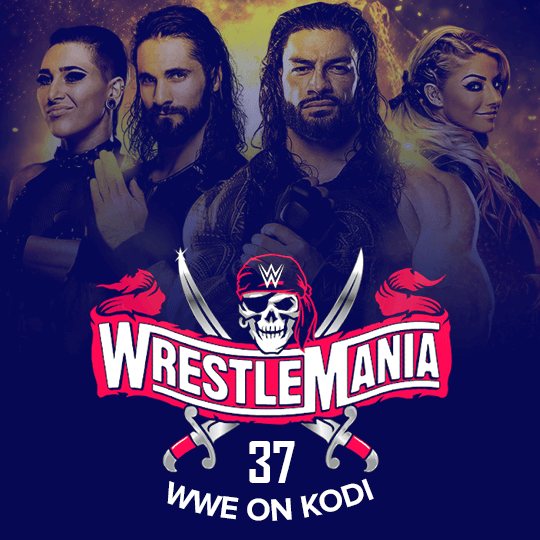 WWE WrestleMania 37 on Kodi