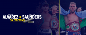 Canelo Alvarez vs Billy Joe Saunders on Firestick