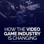How the video game industry is changing