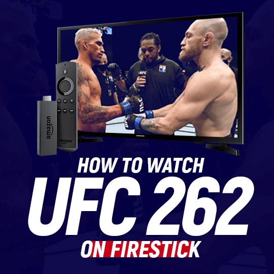 Watch UFC 262 on Firestick
