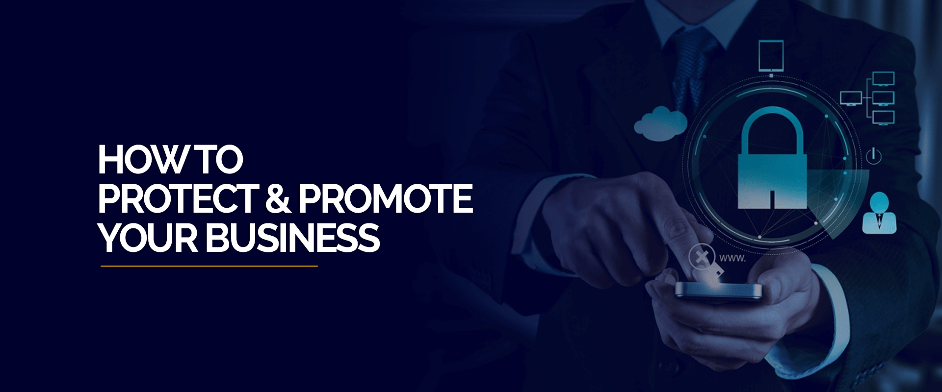 How to protect and promote your business