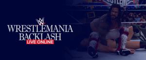 WWE WrestleMania Backlash Live Online