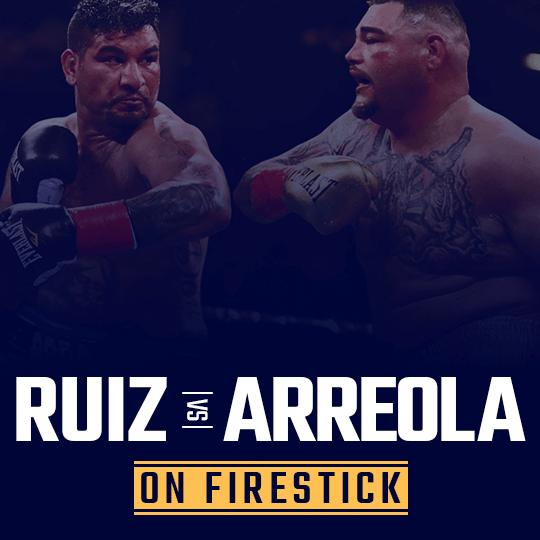 Watch Andy Ruiz vs Chris Arreola on Firestick