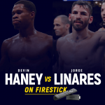 Watch Devin Haney vs Jorge Linares on Firestick