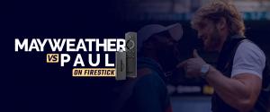Watch Floyd Mayweather vs Logan Paul on Firestick