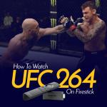 How to Watch UFC 264 on Firestick
