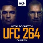 How to Watch UFC 264 on PS4