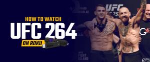How to Watch UFC 264 on Roku