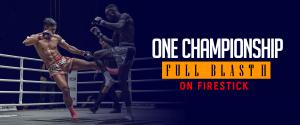 Watch One Championship on Firestick - Full Blast II