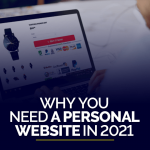 Why You Need A Personal Website In 2021