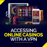 Accessing Online Casinos with a VPN