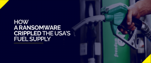 How a Ransomware Crippled the USA's Fuel Supply