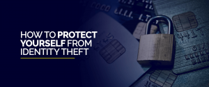 How to Protect Yourself from Identity Theft Effectively