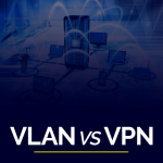 VLAN vs VPN