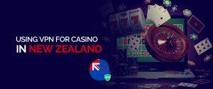 Using VPN for Casino in New Zealand