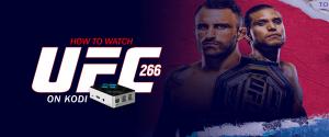 Watch UFC 266 on Kodi