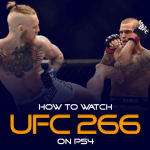 Watch UFC 266 on PS4