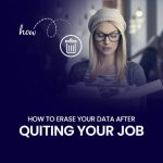 How to erase your data after quiting your job