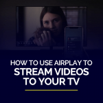 How to use airplay to stream Videos to your TV