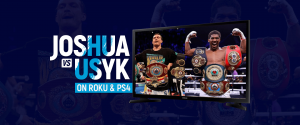 Anthony Joshua vs Oleksandr Usyk on Roku and PS4