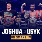 Anthony Joshua vs. Oleksandr Usyk on Smart TV